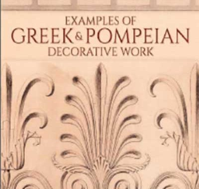 کتاب نمونه کارهای تزئینی یونان - Examples of Greek and Pompeian Decorative Work